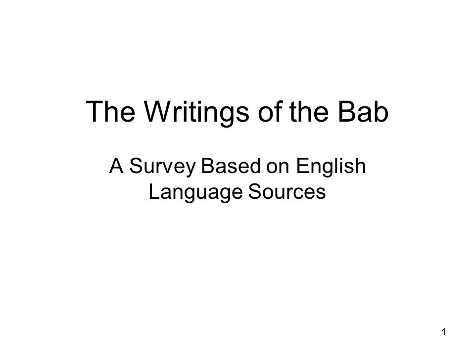 1 The Writings of the Bab A Survey Based on English Language Sources