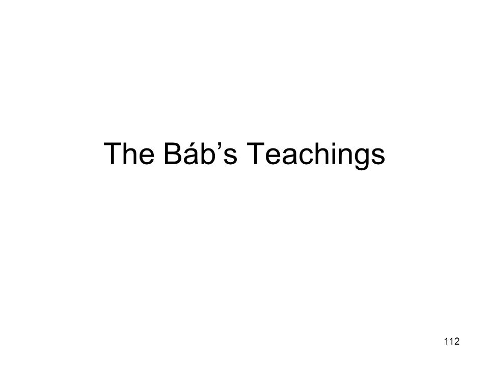 112 The Bábs Teachings
