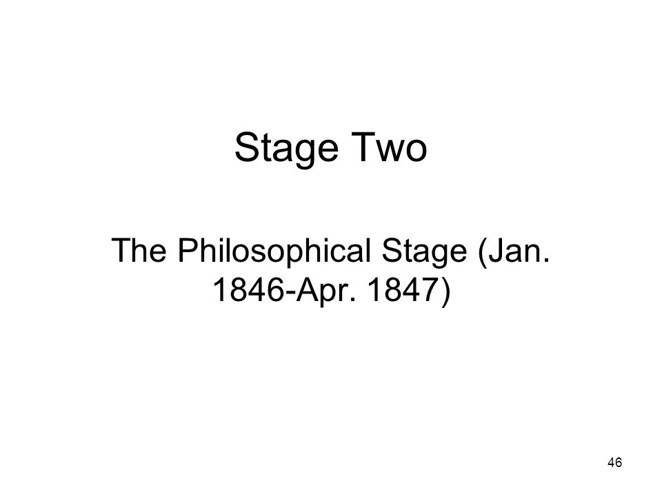 46 Stage Two The Philosophical Stage (Jan. 1846-Apr. 1847)