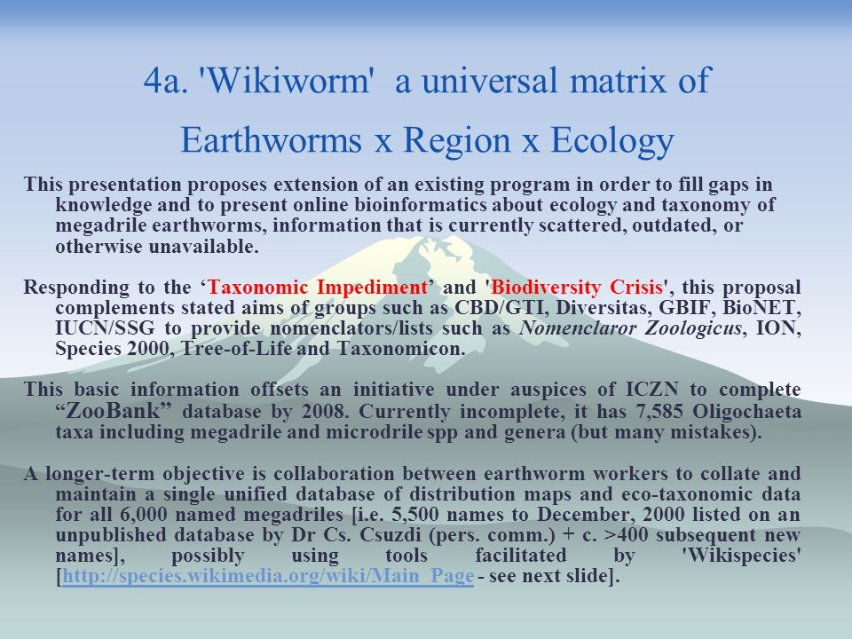 4a. 'Wikiworm' a universal matrix of Earthworms x Region x Ecology This presentation proposes extension of an existing program in order to fill gaps i