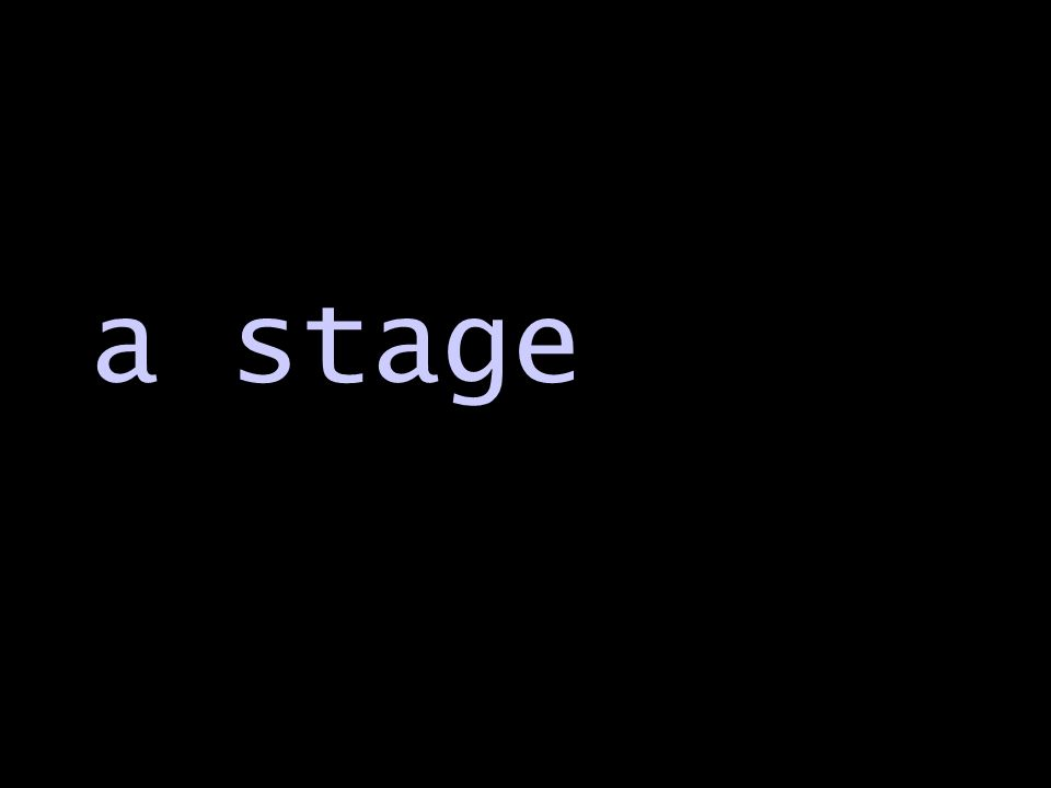 a stage