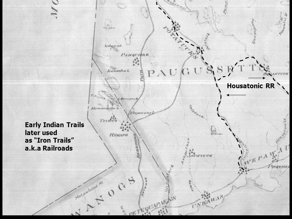 Early Indian Trails later used as Iron Trails a.k.a Railroads Housatonic RR