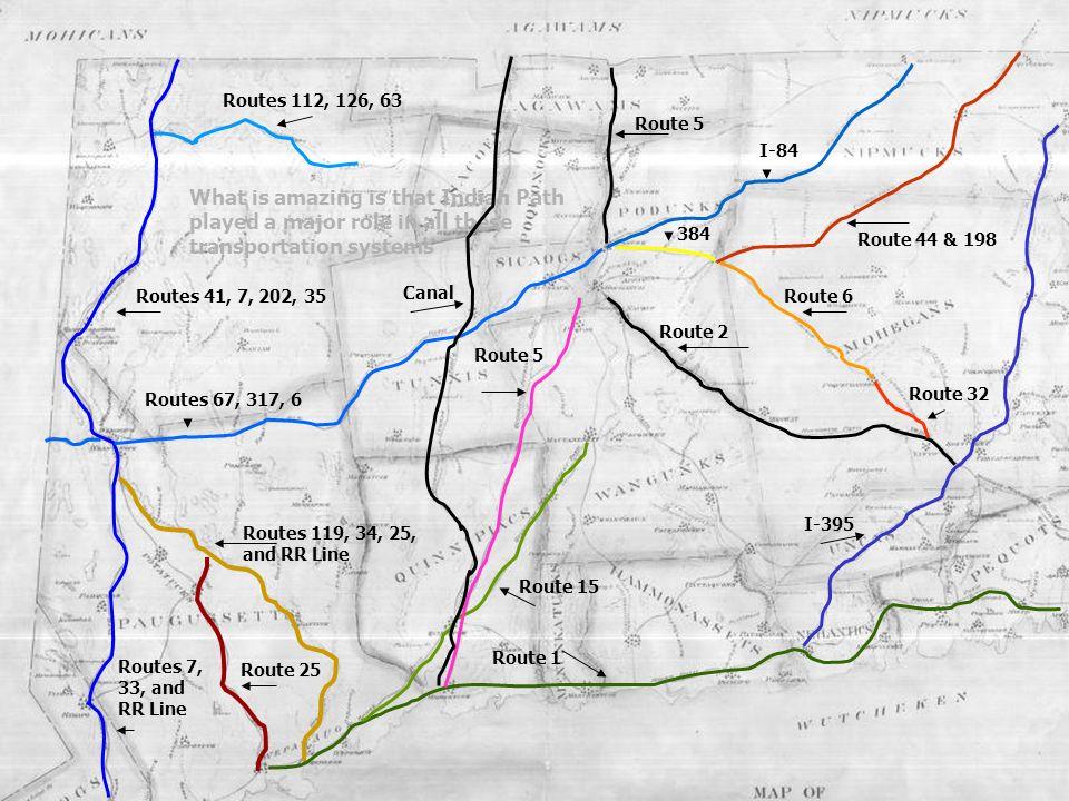 Routes 112, 126, 63 Routes 41, 7, 202, 35 Route 25 Route 1 Route 15 I-395 Route 2 I-84 384 Route 44 & 198 Route 6 Route 32 Route 5 Routes 67, 317, 6 R