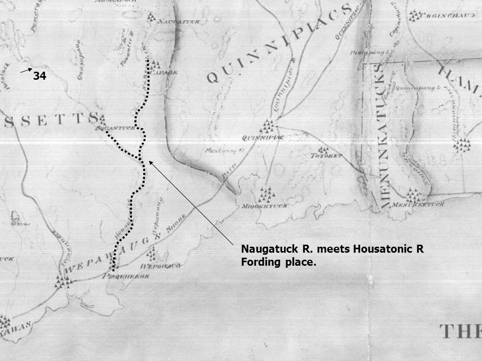 Naugatuck R. meets Housatonic R Fording place. 34