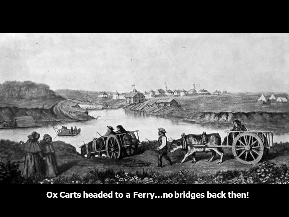 Ox Carts headed to a Ferry…no bridges back then!