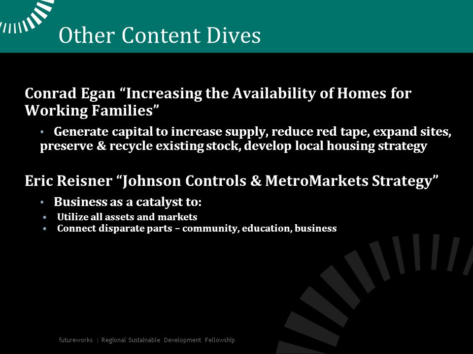 Other Content Dives Conrad Egan Increasing the Availability of Homes for Working Families Generate capital to increase supply, reduce red tape, expand