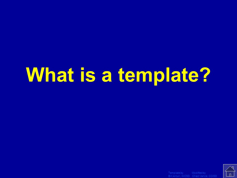 Template by Modified by Bill Arcuri, WCSD Chad Vance, CCISD This type lay out that can be used multiple times and the user only has to input informati