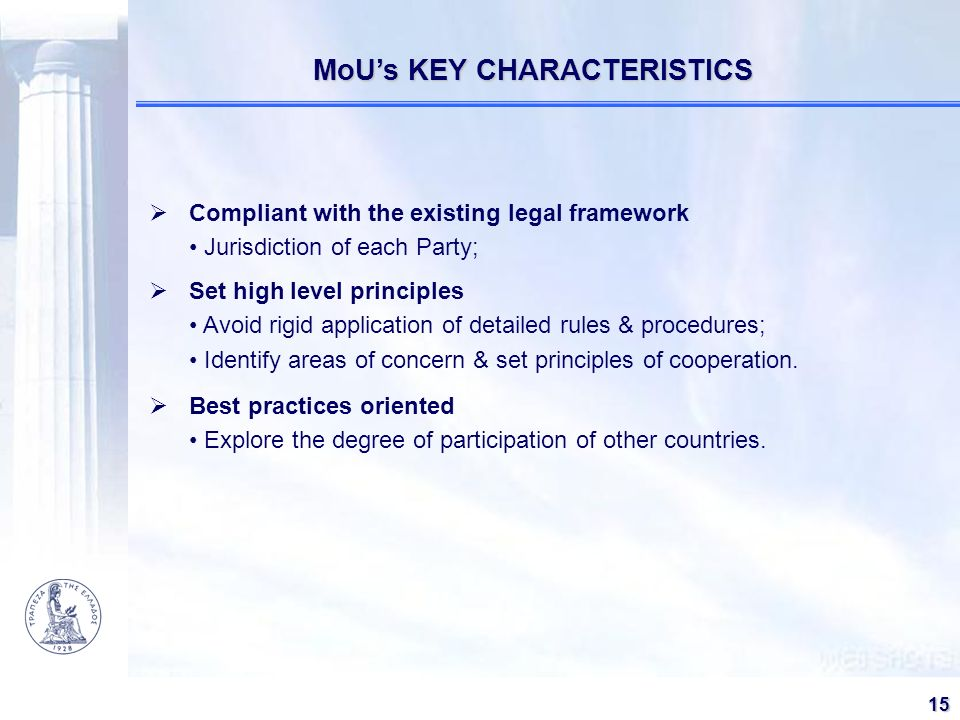 151 MoUs KEY CHARACTERISTICS MoUs KEY CHARACTERISTICS Compliant with the existing legal framework Jurisdiction of each Party; Set high level principle
