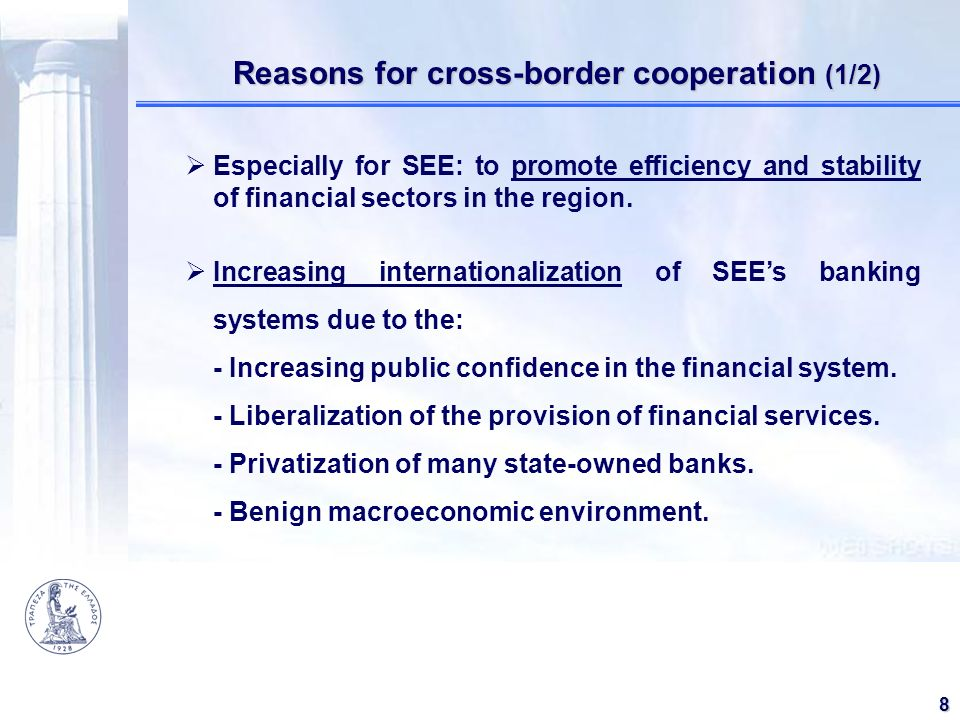 81 Reasons for cross-border cooperation (1/2) Reasons for cross-border cooperation (1/2) Especially for SEE: to promote efficiency and stability of fi