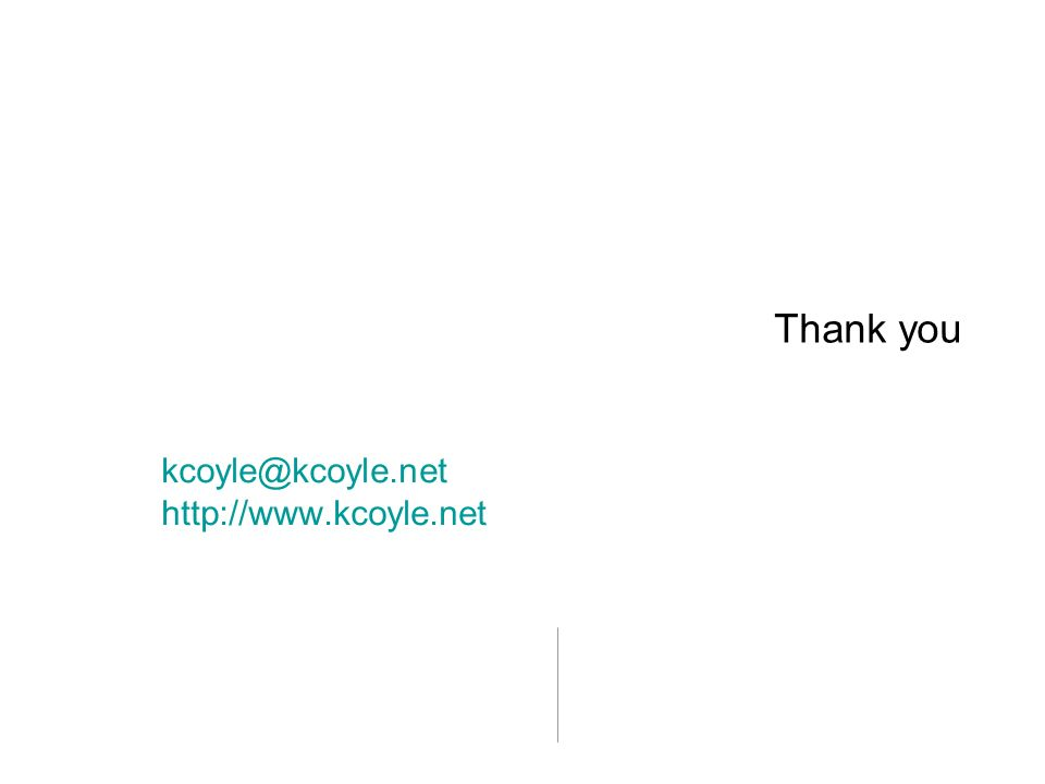 Thank you kcoyle@kcoyle.net http://www.kcoyle.net