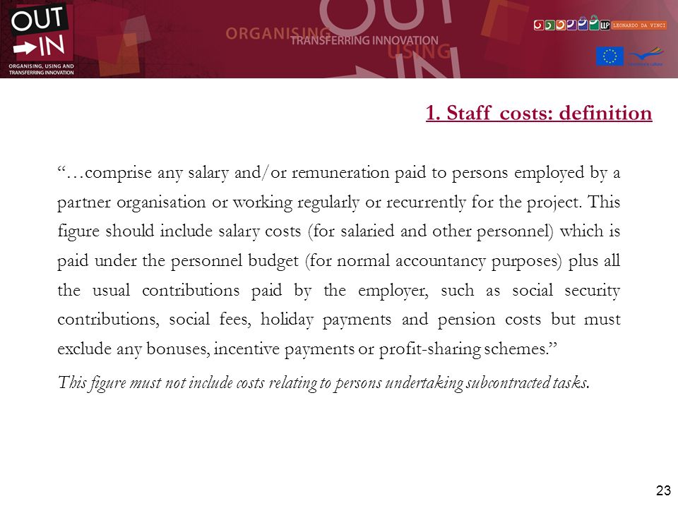 23 …comprise any salary and/or remuneration paid to persons employed by a partner organisation or working regularly or recurrently for the project. Th