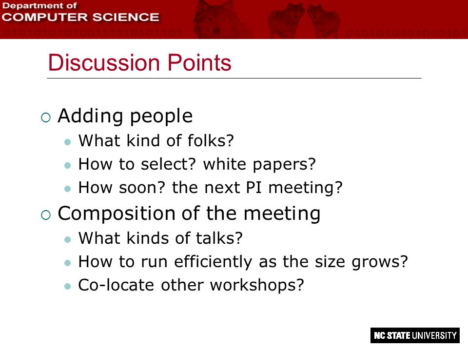 Discussion Points Adding people What kind of folks? How to select? white papers? How soon? the next PI meeting? Composition of the meeting What kinds