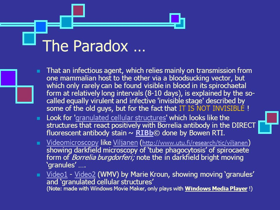 The Paradox … That an infectious agent, which relies mainly on transmission from one mammalian host to the other via a bloodsucking vector, but which