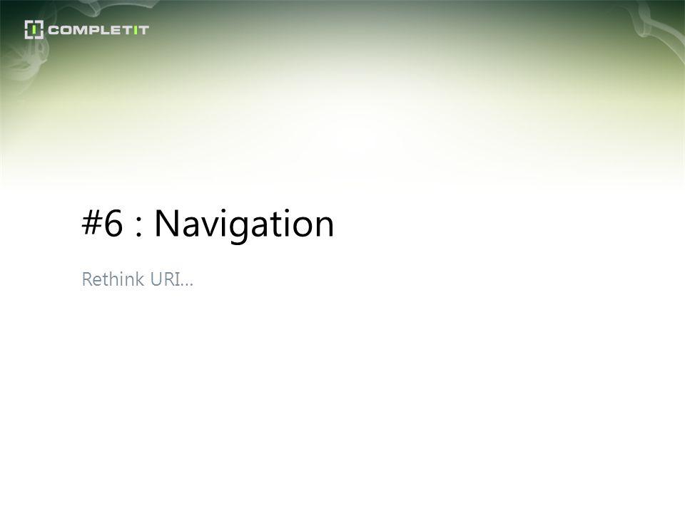 Rethink URI… #6 : Navigation