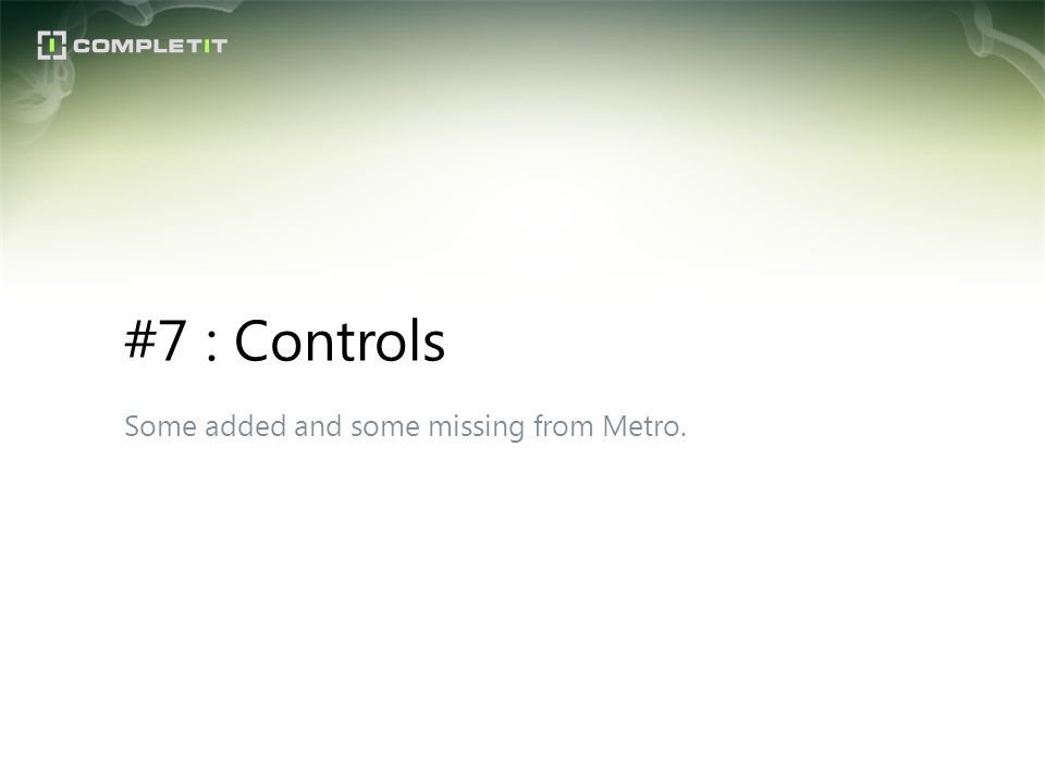 Some added and some missing from Metro. #7 : Controls