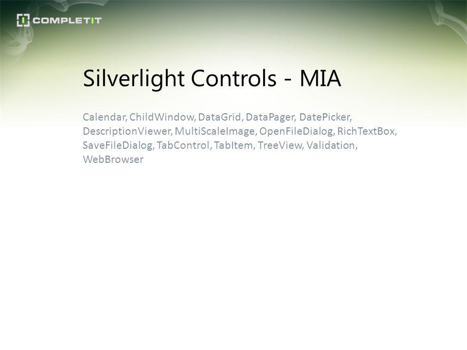 Calendar, ChildWindow, DataGrid, DataPager, DatePicker, DescriptionViewer, MultiScaleImage, OpenFileDialog, RichTextBox, SaveFileDialog, TabControl, T