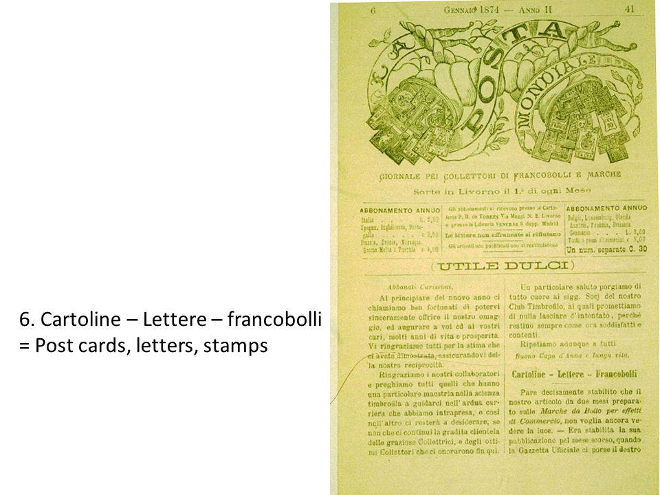 6. Cartoline – Lettere – francobolli = Post cards, letters, stamps