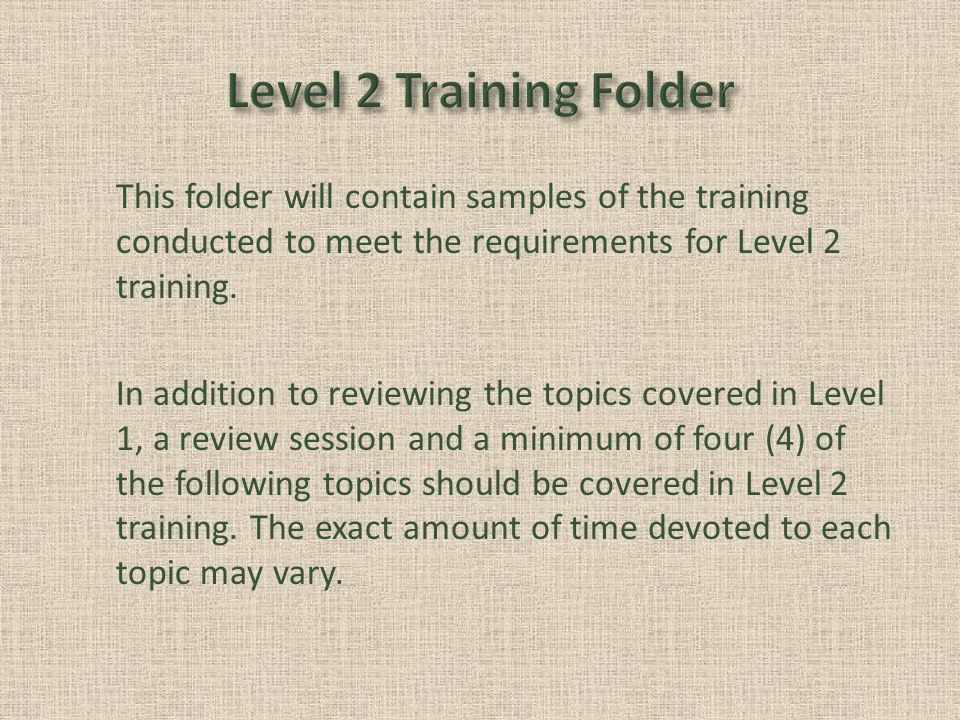 This folder will contain samples of the training conducted to meet the requirements for Level 2 training.
