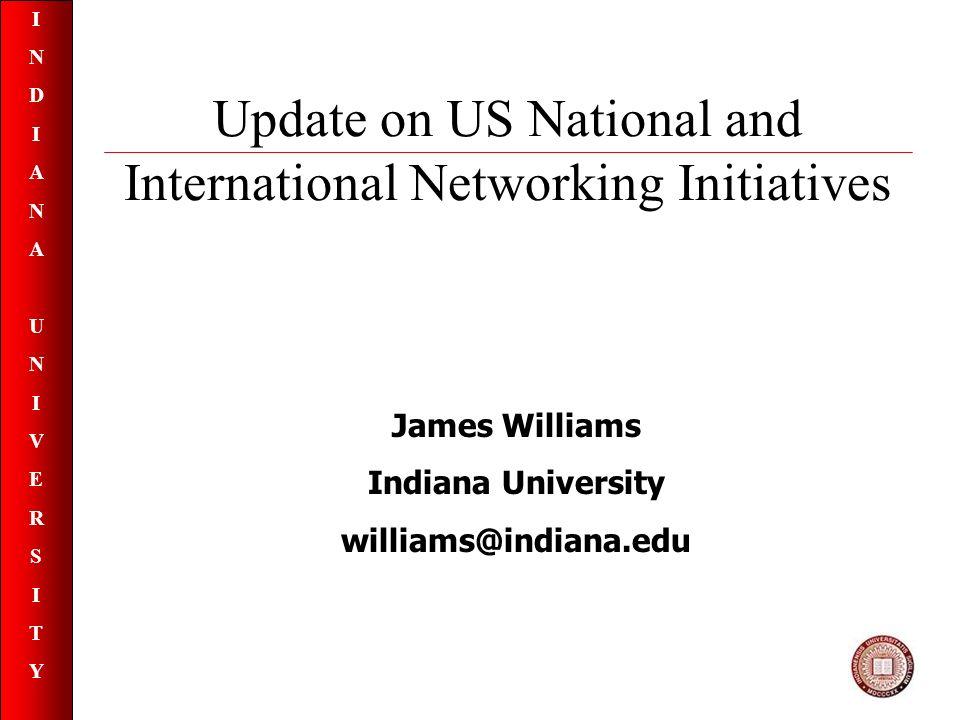 INDIANAUNIVERSITYINDIANAUNIVERSITY Questions?? Jim Williams williams@indiana.edu