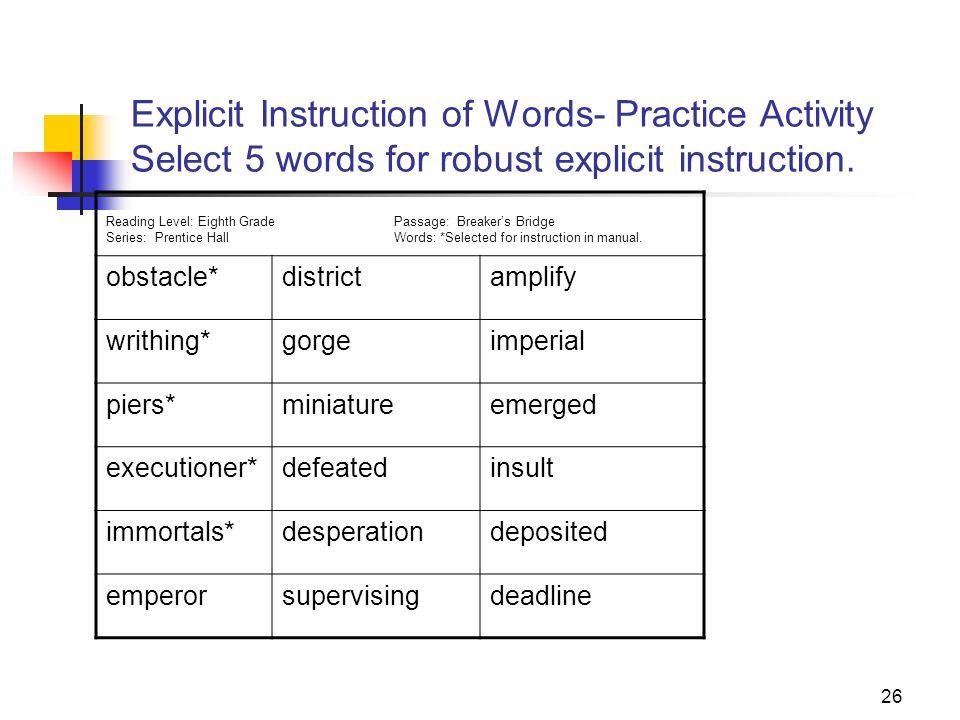 26 Explicit Instruction of Words- Practice Activity Select 5 words for robust explicit instruction. Reading Level: Eighth GradePassage: Breakers Bridg