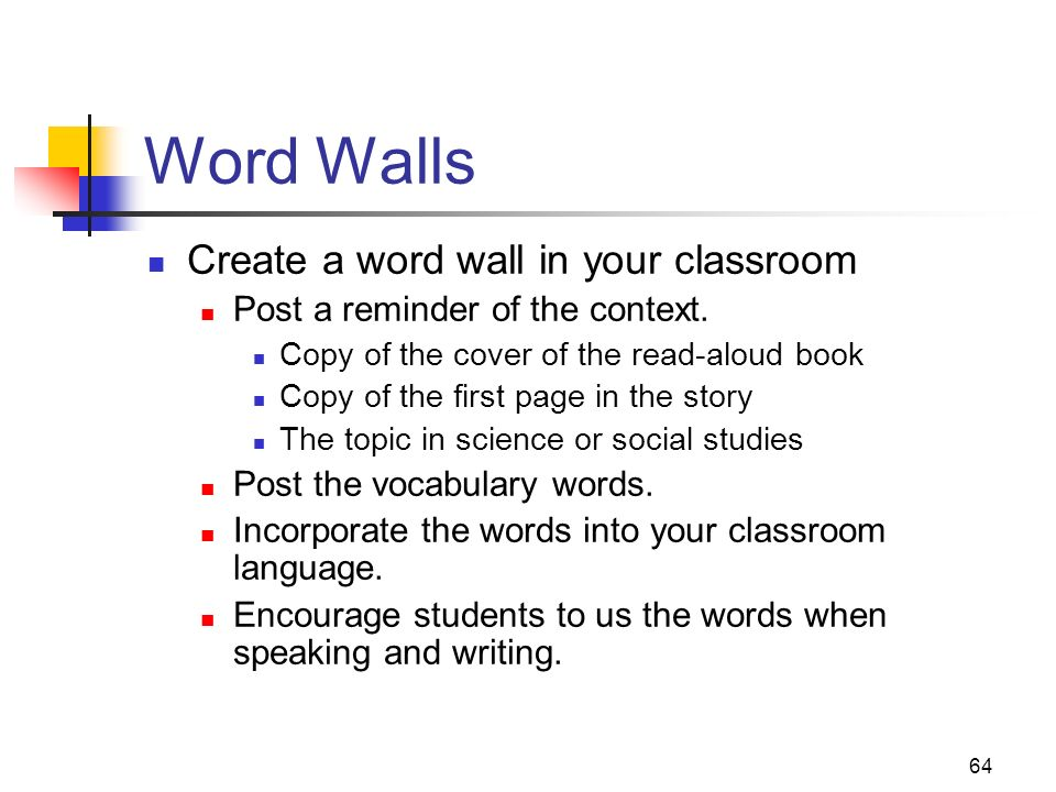64 Word Walls Create a word wall in your classroom Post a reminder of the context. Copy of the cover of the read-aloud book Copy of the first page in