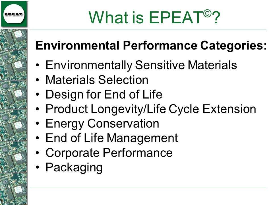 Environmental Performance Categories: Environmentally Sensitive Materials Materials Selection Design for End of Life Product Longevity/Life Cycle Exte