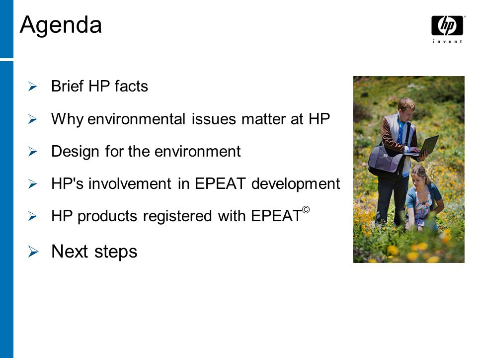 © Northeast Recycling Council, Inc. June 2006 Agenda Brief HP facts Why environmental issues matter at HP Design for the environment HP's involvement