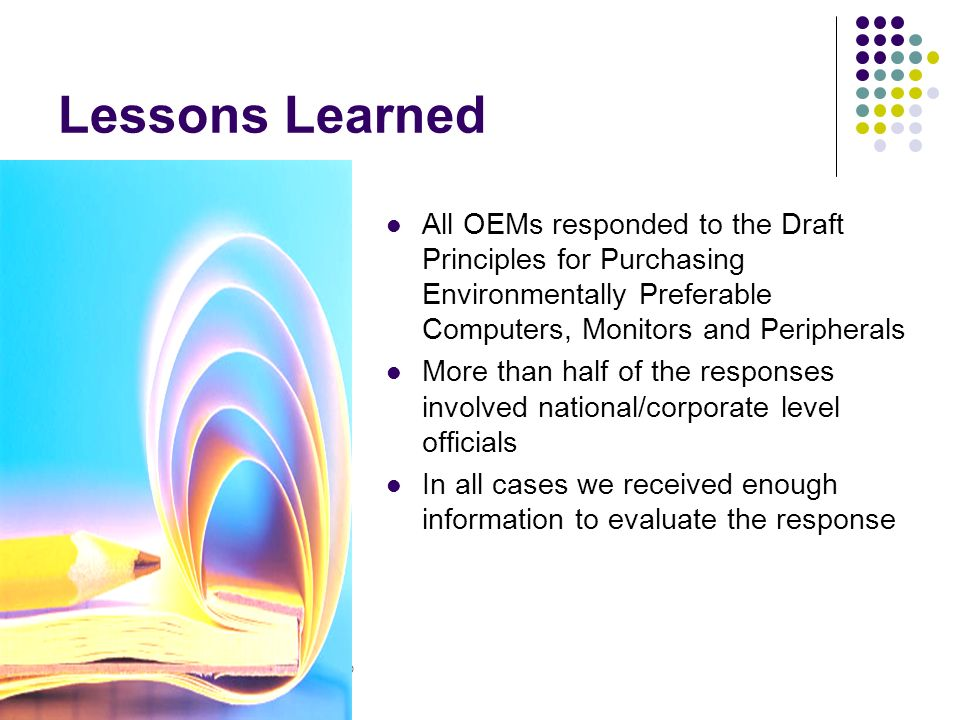 © Northeast Recycling Council, Inc. June 2006 Lessons Learned All OEMs responded to the Draft Principles for Purchasing Environmentally Preferable Com