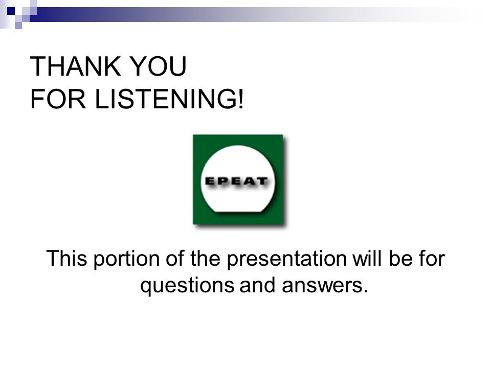 © Northeast Recycling Council, Inc. June 2006 THANK YOU FOR LISTENING! This portion of the presentation will be for questions and answers.