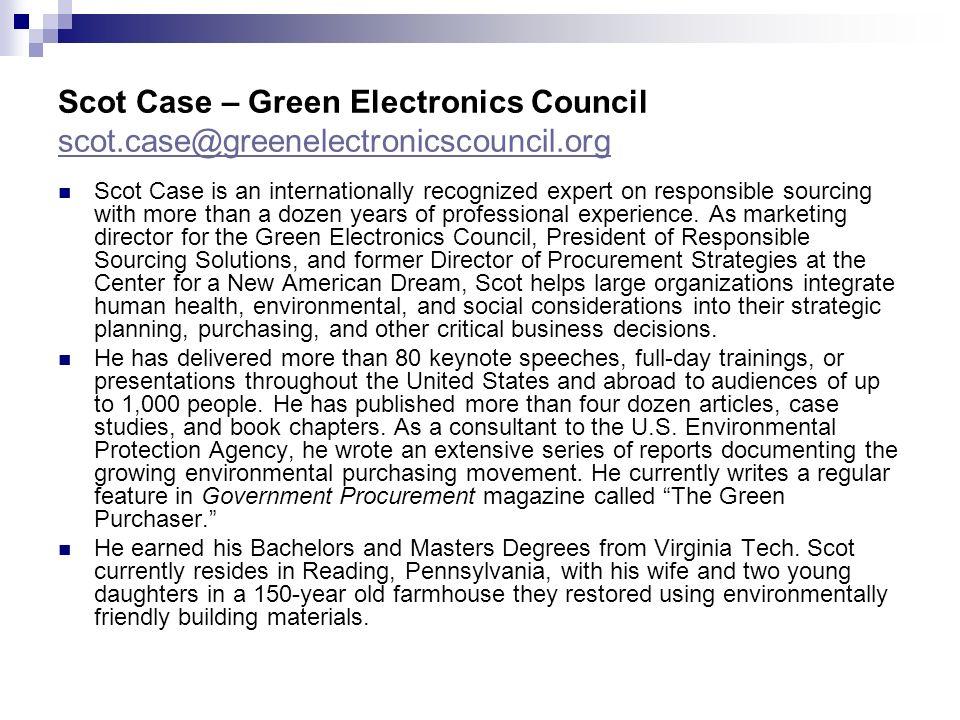 © Northeast Recycling Council, Inc. June 2006 Scot Case – Green Electronics Council scot.case@greenelectronicscouncil.org scot.case@greenelectronicsco