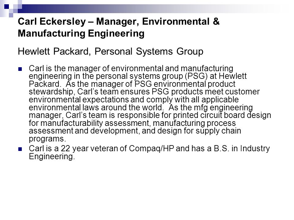 © Northeast Recycling Council, Inc. June 2006 Carl Eckersley – Manager, Environmental & Manufacturing Engineering Hewlett Packard, Personal Systems Gr