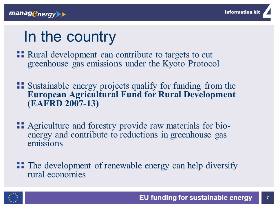 7 4 EU funding for sustainable energy In the country Rural development can contribute to targets to cut greenhouse gas emissions under the Kyoto Proto