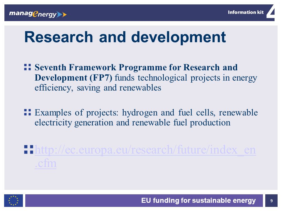 9 4 EU funding for sustainable energy Research and development Seventh Framework Programme for Research and Development (FP7) funds technological proj