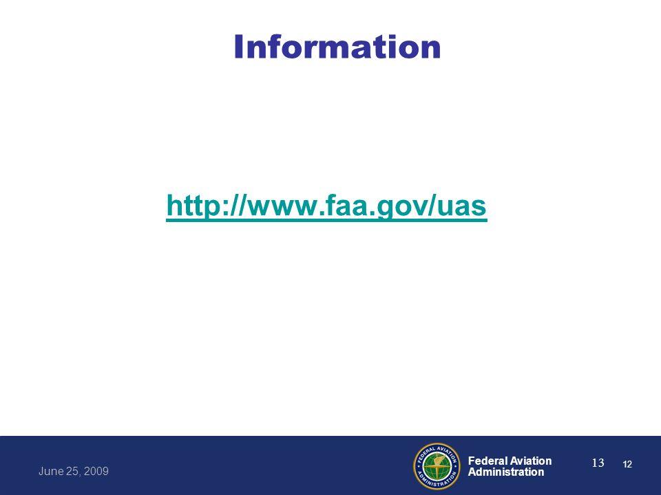 Federal Aviation Administration June 25, 2009 13 Information http://www.faa.gov/uas 12