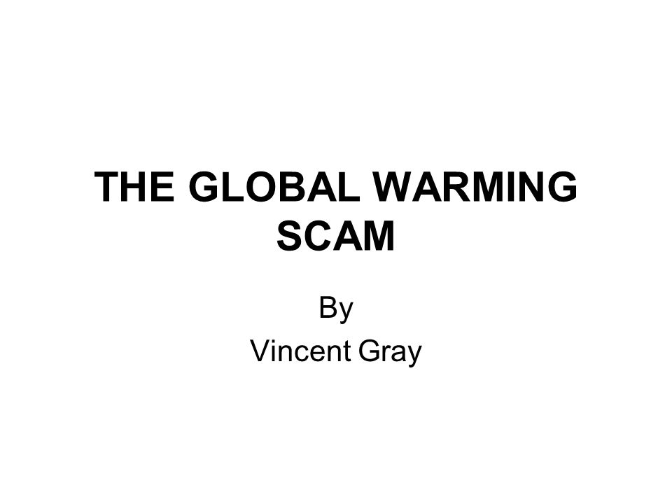 THE GLOBAL WARMING SCAM By Vincent Gray