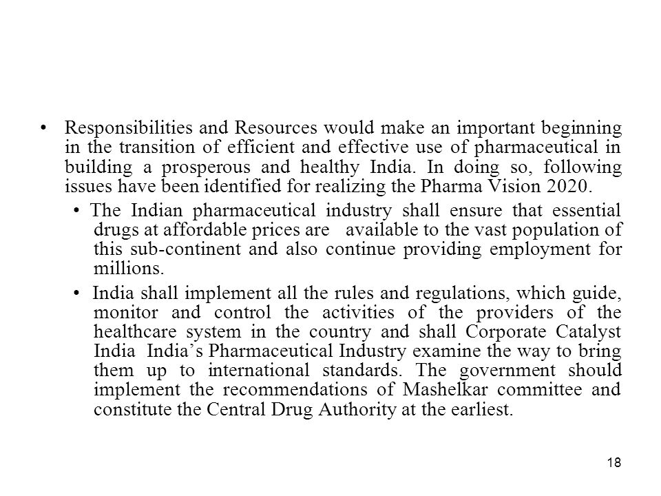 18 Responsibilities and Resources would make an important beginning in the transition of efficient and effective use of pharmaceutical in building a p