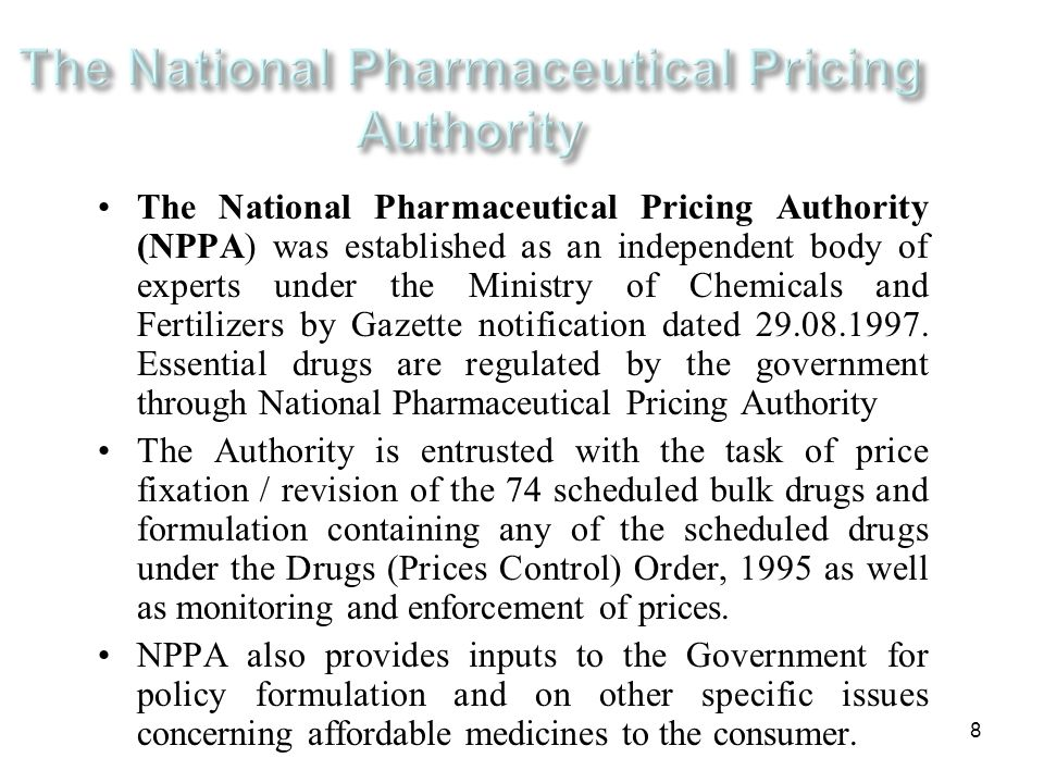 8 The National Pharmaceutical Pricing Authority (NPPA) was established as an independent body of experts under the Ministry of Chemicals and Fertilize