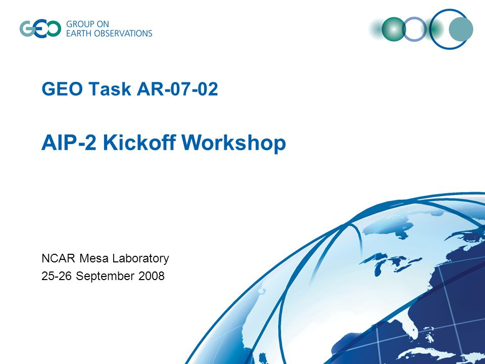AIP-2 Working Groups (WGs) SBA, Communities of Practice, Scenario Sessions –Disaster Response –Climate Change and Biodiversity –Renewable Energy –Air Quality and Health Transverse Technology sessions: –Clearinghouse, Catalogues, Registries and Metadata –Access Services: products, sensors, models –Workflow and Alerts –Portals and Application Clients –Test Facility