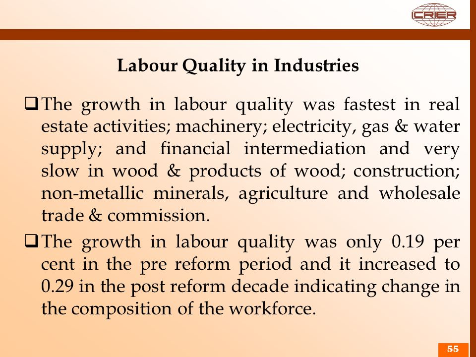 Labour Quality in Industries The growth in labour quality was fastest in real estate activities; machinery; electricity, gas & water supply; and finan