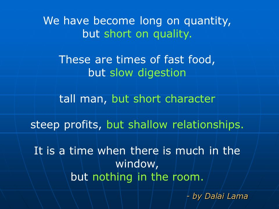 We have become long on quantity, but short on quality.