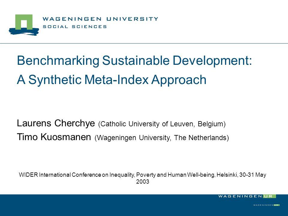 Benchmarking Sustainable Development: A Synthetic Meta-Index Approach Laurens Cherchye (Catholic University of Leuven, Belgium) Timo Kuosmanen (Wageni
