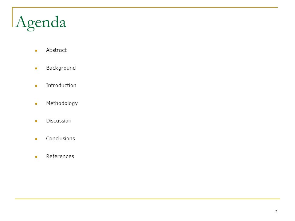 2 Agenda Abstract Background Introduction Methodology Discussion Conclusions References