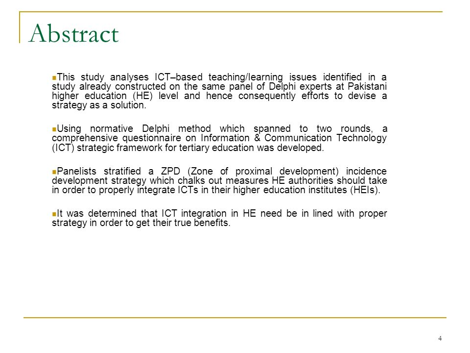 4 Abstract This study analyses ICT–based teaching/learning issues identified in a study already constructed on the same panel of Delphi experts at Pak