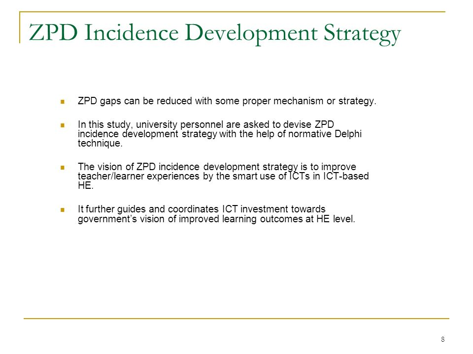 8 ZPD Incidence Development Strategy ZPD gaps can be reduced with some proper mechanism or strategy. In this study, university personnel are asked to