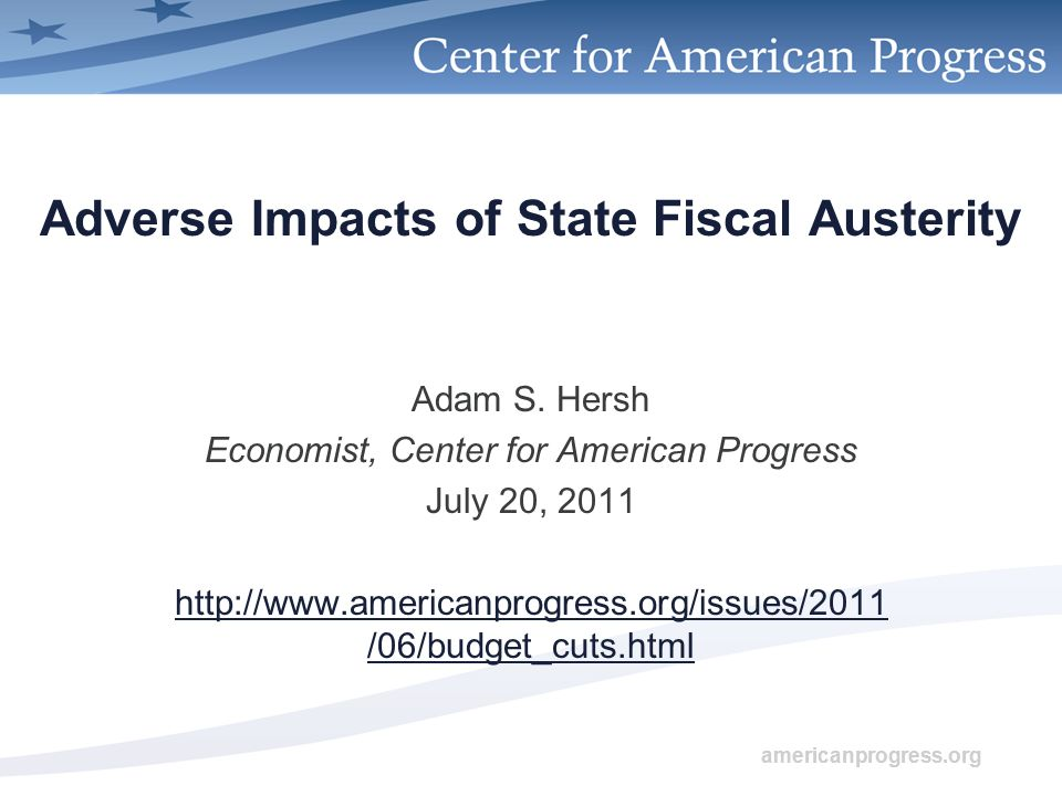 americanprogress.org Adverse Impacts of State Fiscal Austerity Adam S.