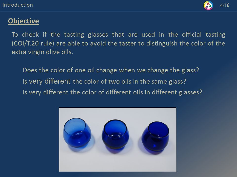 Introduction To check if the tasting glasses that are used in the official tasting (COI/T.20 rule) are able to avoid the taster to distinguish the col