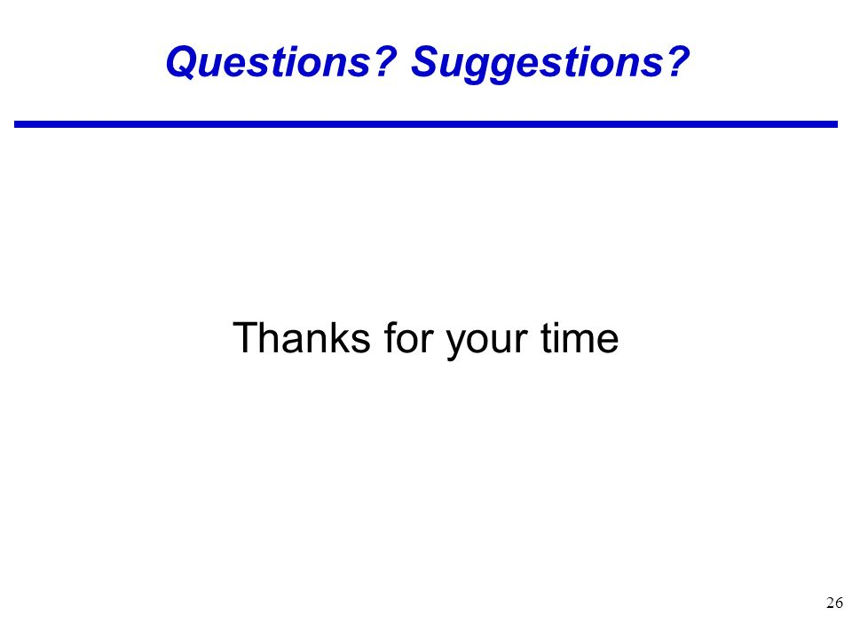26 Questions Suggestions Thanks for your time