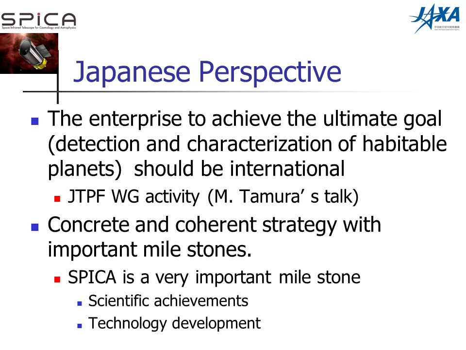 Japanese Perspective The enterprise to achieve the ultimate goal (detection and characterization of habitable planets) should be international JTPF WG activity (M.