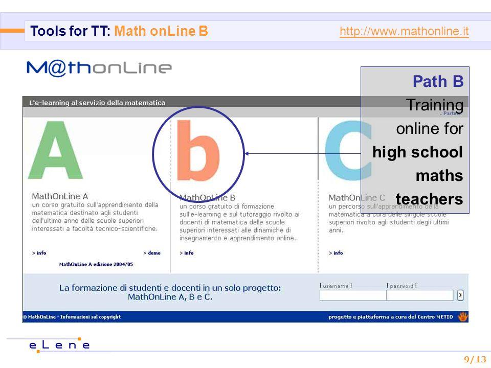 9/13 http://www.mathonline.it Path B Training online for high school maths teachers Tools for TT: Math onLine B