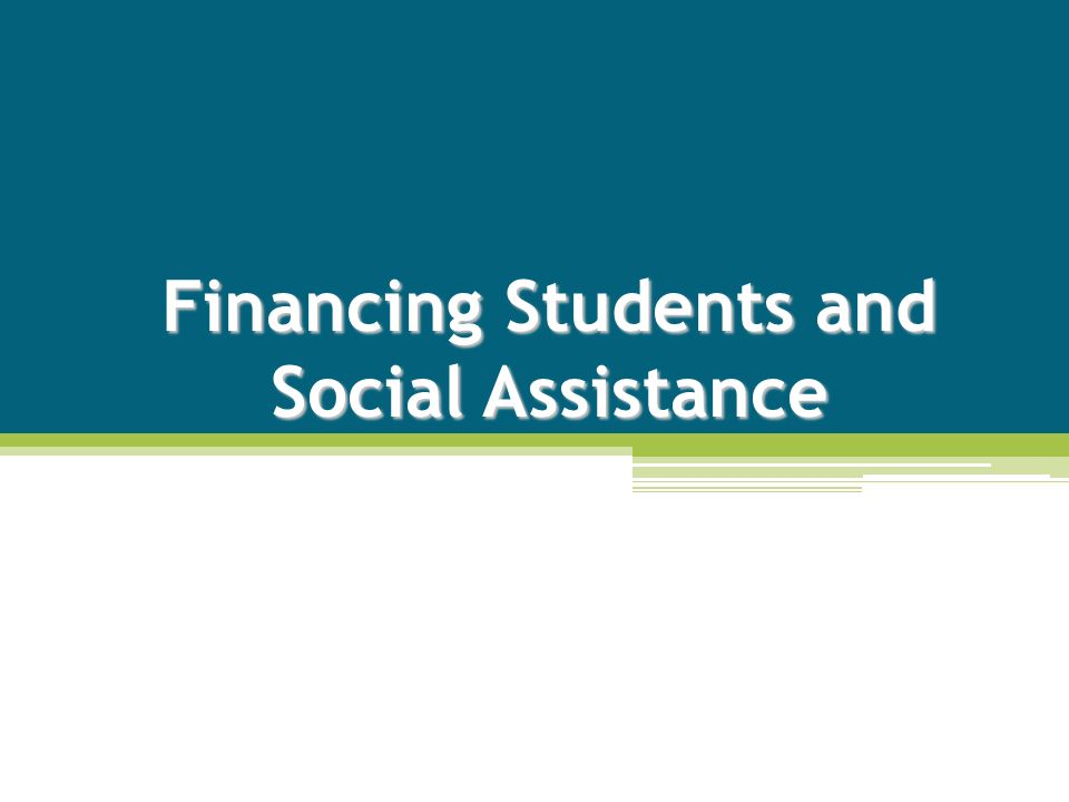 Financing Students and Social Assistance